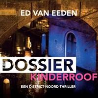 Dossier Kinderroof | Ed van Eeden |