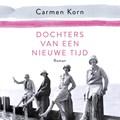 Dochters van een nieuwe tijd   Carmen Korn  