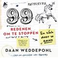99 redenen om te stoppen, en toch door te gaan | Daan Weddepohl |