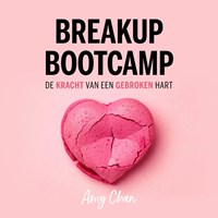 Breakup Bootcamp   Amy Chan  