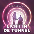 Licht in de tunnel | Marc de Hond |
