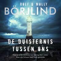 De duisternis tussen ons   Molly Börjlind ; Rolf Börjlind  