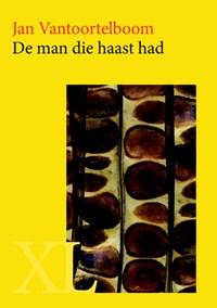 De man die haast had | Jan Vantoortelboom |