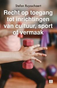 Recht op toegang tot inrichtingen van cultuur, sport of vermaak   Stefan Ruysschaert  