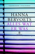 Alles wat er was | Hanna Bervoets |