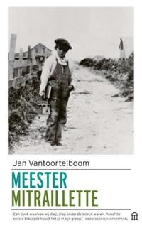 Meester Mitraillette | Jan Vantoortelboom |
