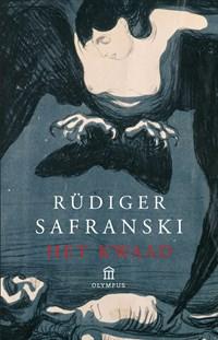 Het kwaad   Rüdiger Safranski  