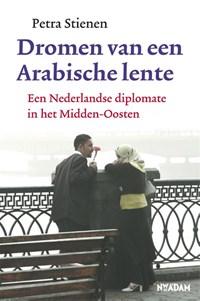 Dromen van een Arabische lente   Petra Stienen  