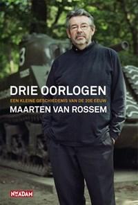 Drie oorlogen | Maarten van Rossem |