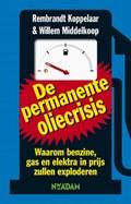 Permanente oliecrisis | Willem Middelkoop ; Rembrandt Koppelaar |