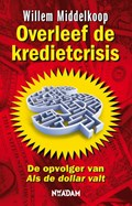 Overleef de kredietcrisis | Willem Middelkoop |