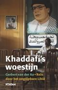 Khaddafi's woestijn | Gerbert van der Aa |
