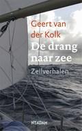 De drang naar zee | Geert van der Kolk |