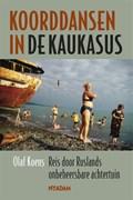 Koorddansen in de Kaukasus | Olaf Koens |