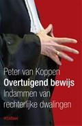 Overtuigend bewijs   Peter van Koppen  