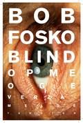 Blind op me oge | Bob Fosko |