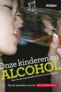 Onze kinderen en alcohol | Nico van der Lely |