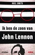 Ik ben de zoon van John Lennon | Roel Smits |