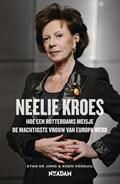 Neelie Kroes   Stan de Jong ; Koen Voskuil  
