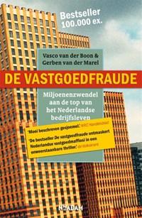 De vastgoedfraude   Vasco van der Boon ; Gerben van der Marel  