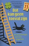 Dat kan geen toeval zijn   Frenk van Harreveld ; Joop van der Pligt ; Bastiaan Rutjens  