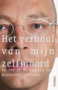 Het verhaal van mijn zelfmoord | Viktor Staudt |
