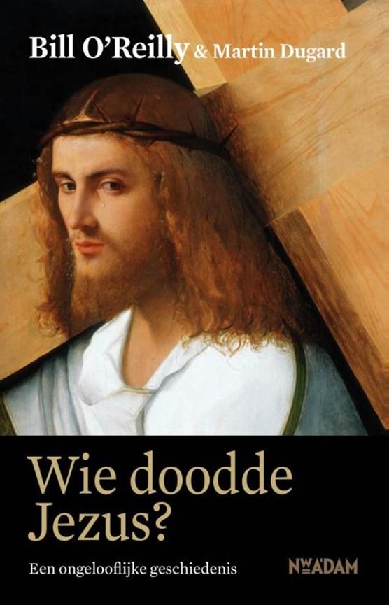 Wie doodde Jezus