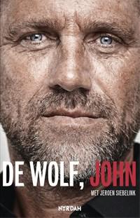 De Wolf, John | John de Wolf ; Jeroen Siebelink |