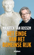 Het einde van het Romeinse Rijk | Maarten van Rossem |