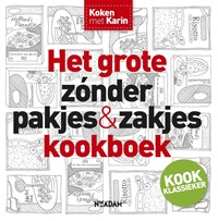Het grote zonder pakjes & zakjes kookboek   Karin Luiten  