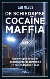 De Schiedamse cocaïnemaffia | Jan Meeus |