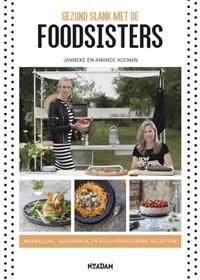 Gezond slank met de Foodsisters   Janneke Koeman ; Amande Koeman  