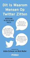 Dit Is Waarom Mensen Op Twitter Zitten | Aisha Scheuer ; Nick Muller |