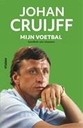 Johan Cruijff - Mijn voetbal   Johan Cruijff ; Jaap de Groot  