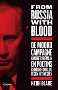 From Russia With Blood   Heidi Blake  