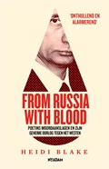 From Russia With Blood   Heidi Blake ; Harper Collins Publishers UK  
