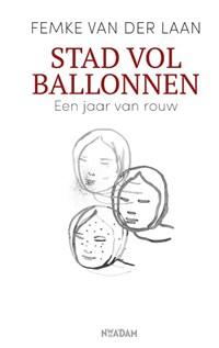 Stad vol ballonnen | Femke van der Laan |