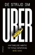 De strijd om Uber | Mike Isaac |