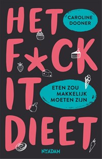 Het fuck-it dieet | Caroline Dooner |
