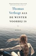 Als de winter voorbij is | Thomas Verbogt |
