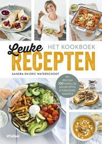 Leuke Recepten - het kookboek   Sandra Waterschoot ; Eric Waterschoot  