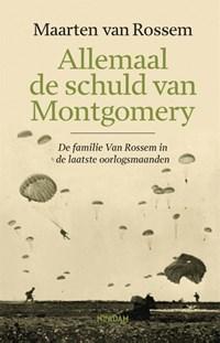 Allemaal de schuld van Montgomery | Maarten van Rossem |