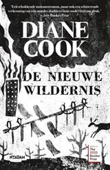 De nieuwe wildernis | Diane Cook | 9789046828250