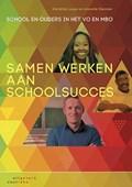 Samen werken aan schoolsucces   Marieëtte Lusse; Annette Diender  