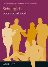 Schrijfgids voor social work | Kim Hartenberg-ter Hedde ; Judith ter Horst |