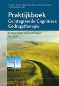 Praktijkboek geïntegreerde cognitieve gedragstherapie | Erik ten Broeke ; Kees Korrelboom ; Marc Verbraak ; Steven Meijer |