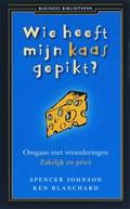 Business Bibliotheek Wie heeft mijn kaas gepikt ? | Spencer Johnson |