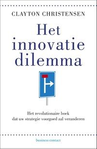 Het innovatiedilemma | Clayton M. Christensen |