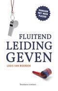 Fluitend leidinggeven   Louis van Woerden  