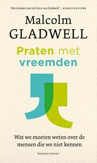 Praten met vreemden   Malcom Gladwell  